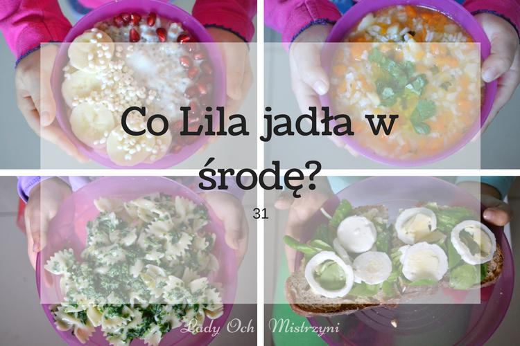 Co Lila jadła w środę? 31 (kulinarne inspiracje dla całej rodziny)