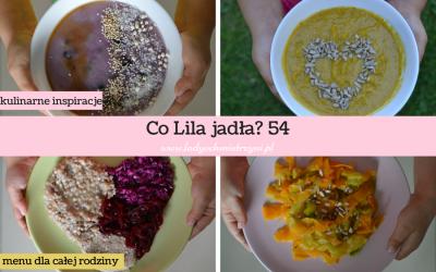 Co Lila jadła? 54 – zobacz nasze menu