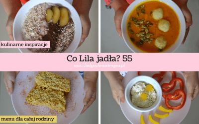Co Lila jadła? 55 – zobacz nasze menu