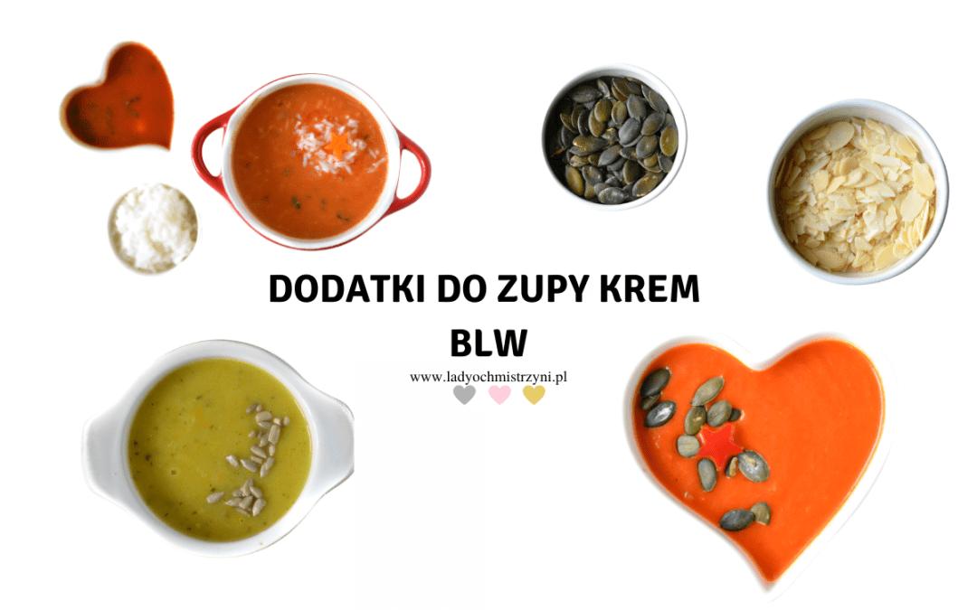 Dodatki do zupy krem – z czym podać zupę BLW?