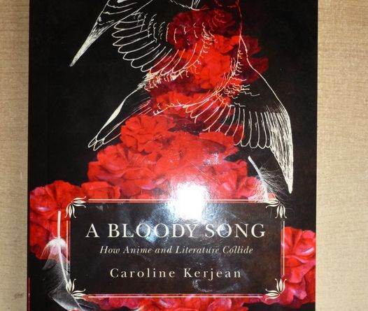 A Bloody Song – How Anime and Literature Collide de Caroline Kerjean