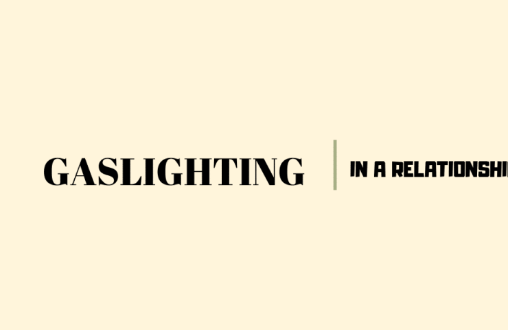 All you need to know about Gaslighting in a Relationship