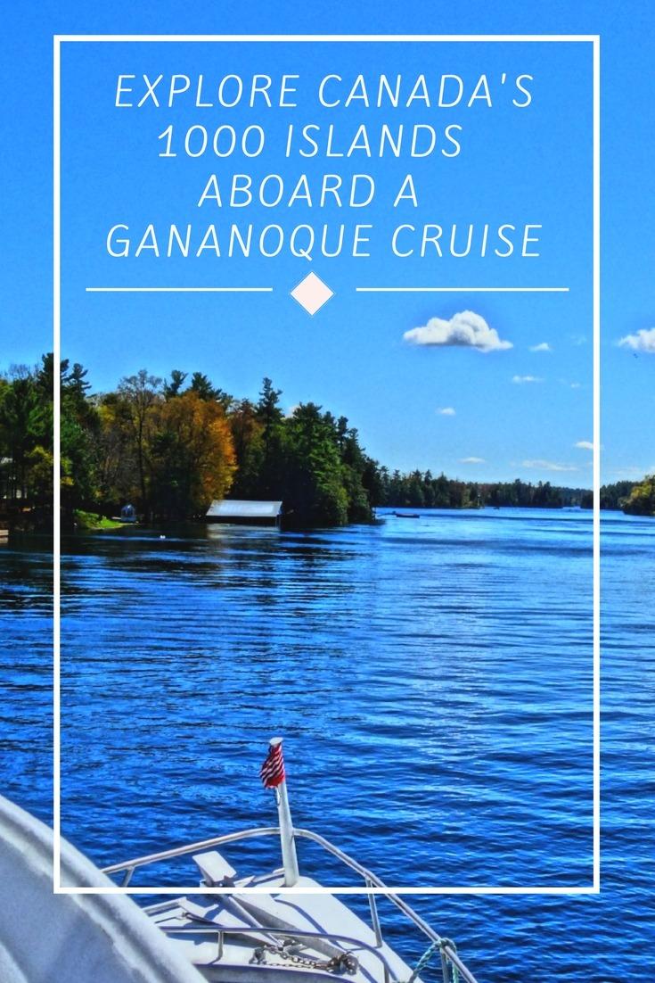 Gananoque Cruise: The Best Way to Explore Canada's 1000 Islands