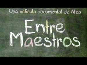 """Película """"Entre Maestros"""", una experiencia educativa sin precedente"""