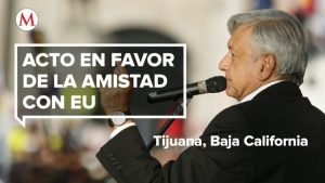 AMLO encabeza en Tiuana un acto de unidad nacional tras amenaza de Trump de decretar aranceles a productos mexicanos