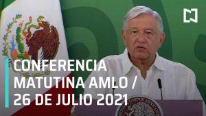 #EnVivo: La Mañanera de AMLO. 26 de julio