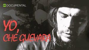 "Documental: ""Yo, Che Guevara"""