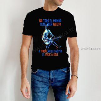 camiseta no todo el mundo tiene buen gusto a todos no les gusta el rock and roll