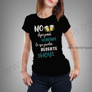 no dejes para hoy lo que puedas beber hoy camiseta mujer cerveza