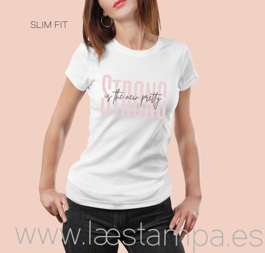 strong is the new pretty camiseta mujer
