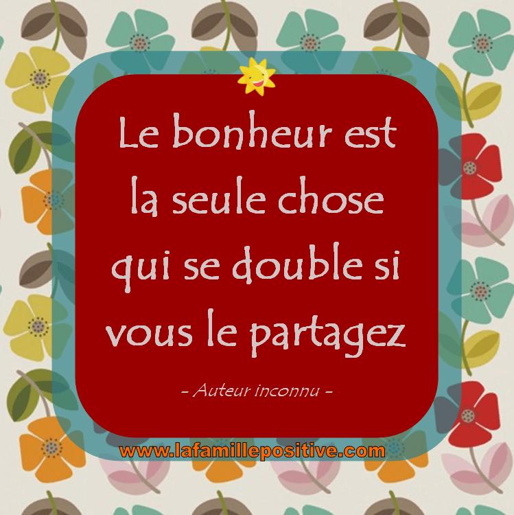Citation : Le bonheur est la seule chose qui se double si vous le partagez ...