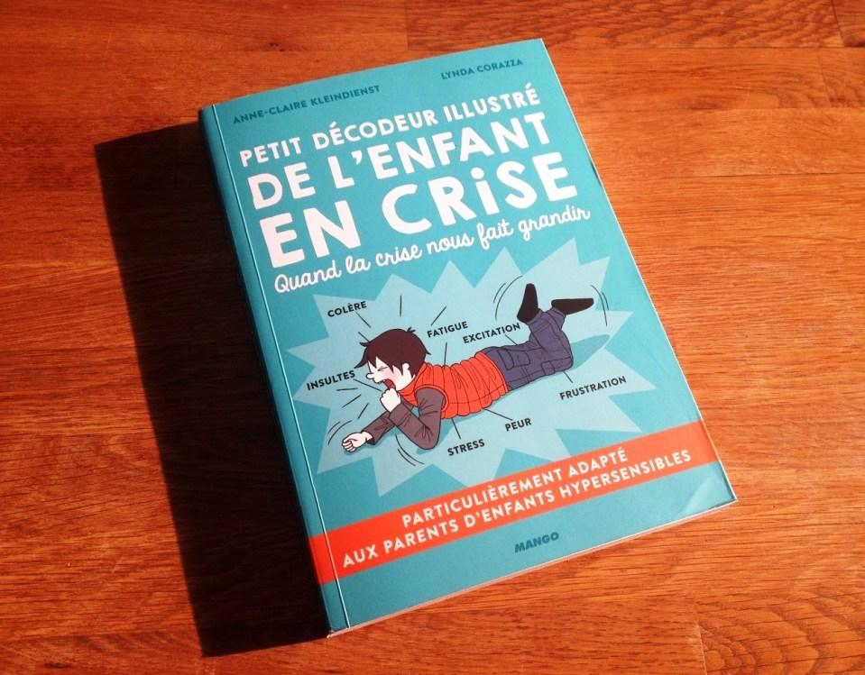 Couverture du Livre : Petit décodeur illustré de l'enfant en crise