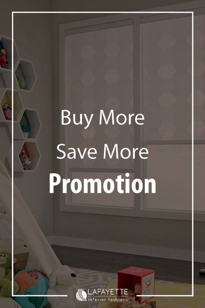 2018 Buy More Save More - Lafayette and Home blog by Lafayette Interior Fashions
