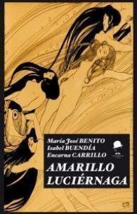 Portada de el libro de relatos Amarillo luciérnaga de la Fea Burguesía ediciones.