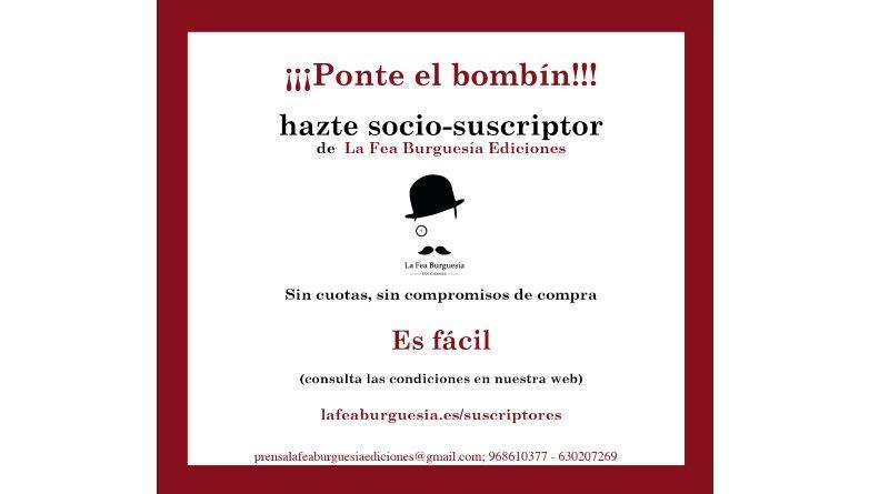 ¡Ponte el bombín! Hazte socio-suscriptor de La Fea Burguesía