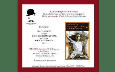 """Presentación en Murcia de """"El día que conocí a Woody Allen"""" de Jesús Cánovas"""