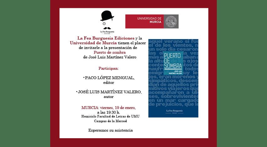 Puerto de sombra de José Luis Martínez Valero: Presentación en la UMU