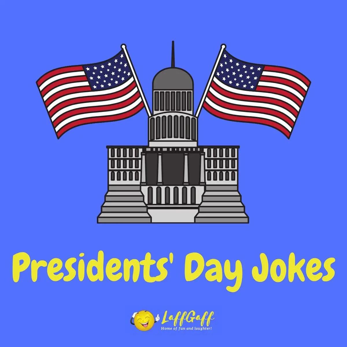 37 Funny Presidents Day Jokes For Washington S Birthday