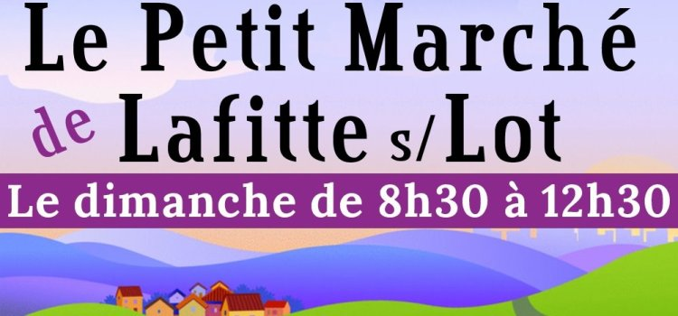 Le petit marché de Lafitte sur Lot fait une pause !