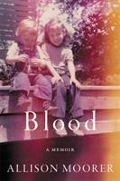 Blood, A Memoir