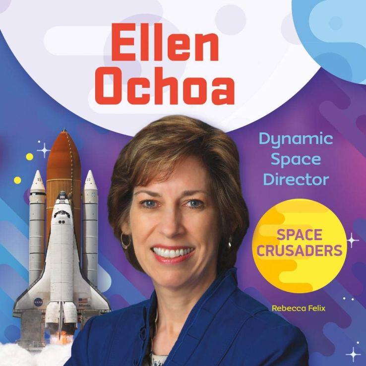 Ellen Ochoa- Dynamic Space Director by Rebecca Felix