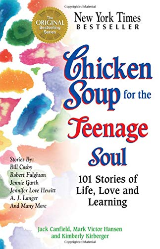 """Chicken Soup for the Teenage Soul"" Jack Canfield, Mark Victor Hansen, Kimberly Kirberger, Mitch Claspy"