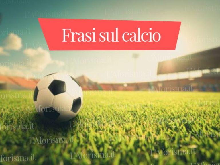 Le più belle <strong>frasi sul calcio</strong> – <em>Raccolta completa</em>