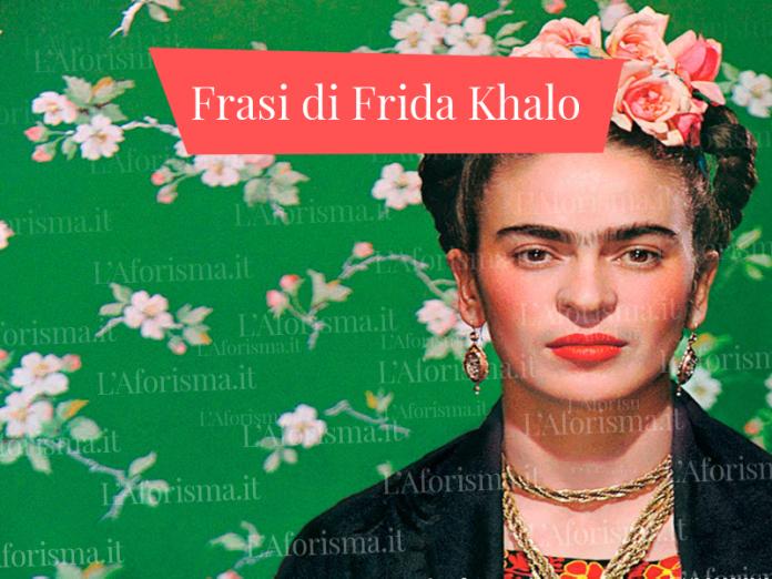 Le più belle <strong>frasi di Frida Kahlo</strong> – <em>Raccolta completa</em>