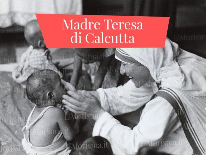 Le più belle <strong>frasi di Madre Teresa Di Calcutta</strong> – <em>Raccolta completa</em>