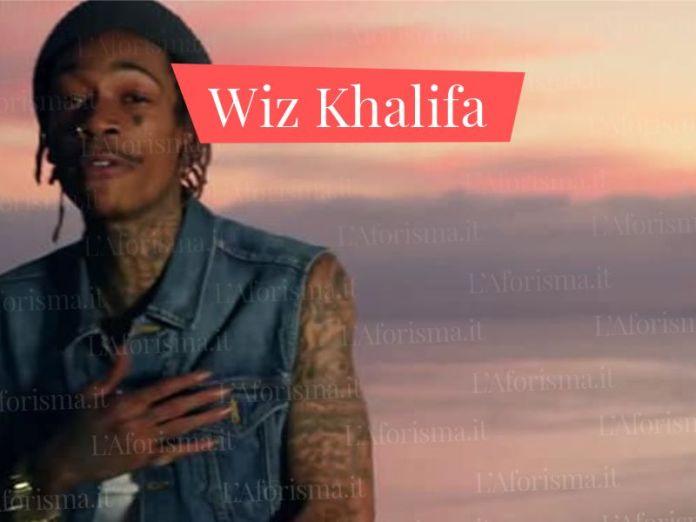 Le più belle frasi di Wiz Khalifa