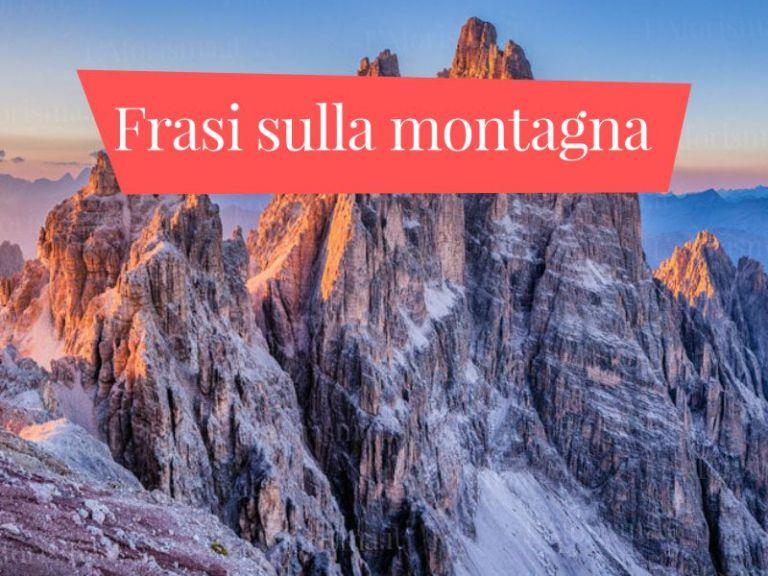 Le più belle <strong>frasi sulla montagna</strong>– <em>Raccolta completa</em>