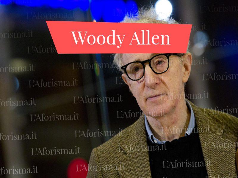 Frasi Di Compleanno Woody Allen.Le Piu Belle Frasi Aforismi E Citazioni Di Woody Allen Raccolta