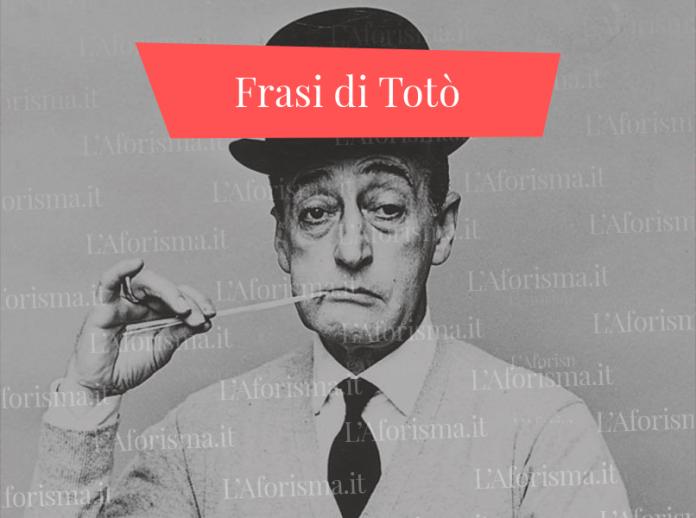 Le più belle <strong>Frasi citazioni e battute di Totò</strong> <em>Raccolta completa</em>