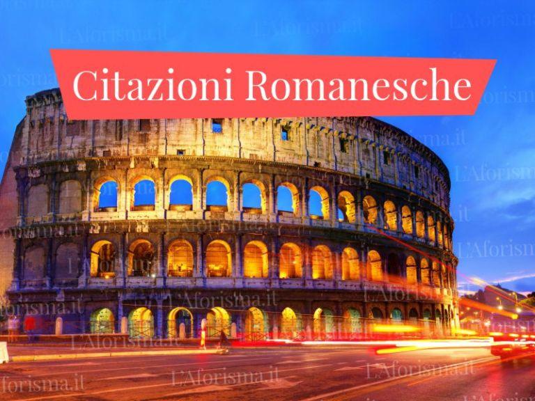 Le più belle <strong>Citazioni Romanesche</strong>