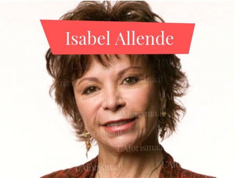 Le più belle <strong>frasi di Isabel Allende</strong> <em>Raccolta completa</em>
