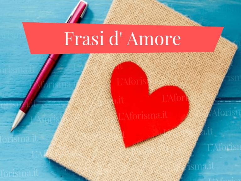 Le più belle <strong>Frasi d' Amore, romantiche e passionali</strong> di sempre – <em>Raccolta completa</em>