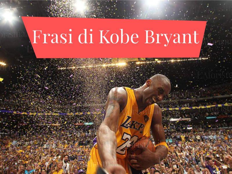 Le più belle frasi di Kobe Bryant, frasi in memoria di Kobe Briant, Black Mamba, Mister 81