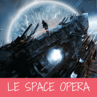 Space Opera : sous-genre titanesque de la science-fiction