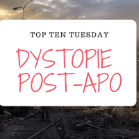 [Top Ten Tuesday] Les 10 meilleurs dystopies et romans post-apocalyptiques