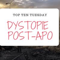 [Top Ten Tuesday] Les 10 meilleurs dystopies et romans post-apocalyptiques