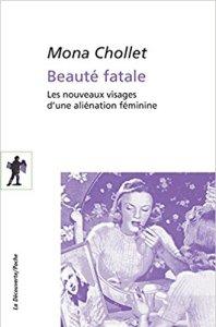 Beauté fatale Mona Chollet