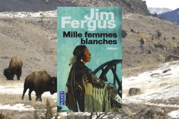 Mille femmes blanches de Jim Fergus