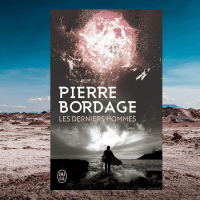 Les derniers hommes de Pierre Bordage
