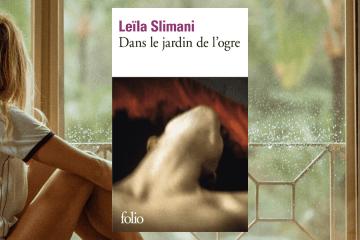 Chronique dans le jardin de l'ogre - leila slimani