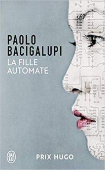 Bacigalupi Paolo - La Fille automate