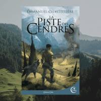 La piste des cendres d'Emmanuel Chastellière