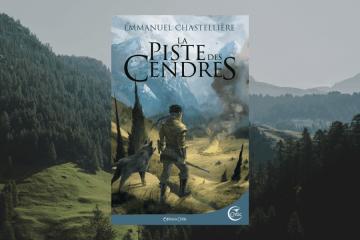 Chronique La piste des cendres - Emmanuel Chastellière