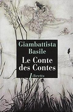 Le conte des contes - Giambatiista Basile