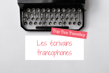 Top Ten Tuesday - Auteurs francophones