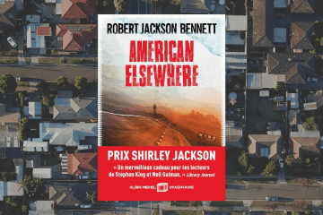 American Elsewhere de Robert Jackson Bennett - Chronique